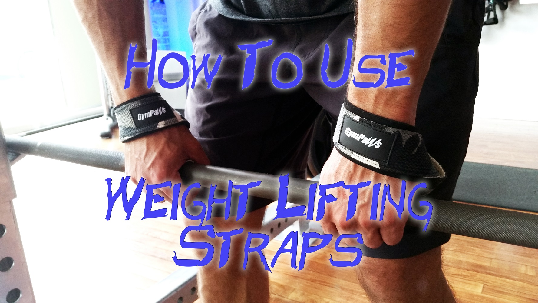 How To Use Weight Lifting Straps